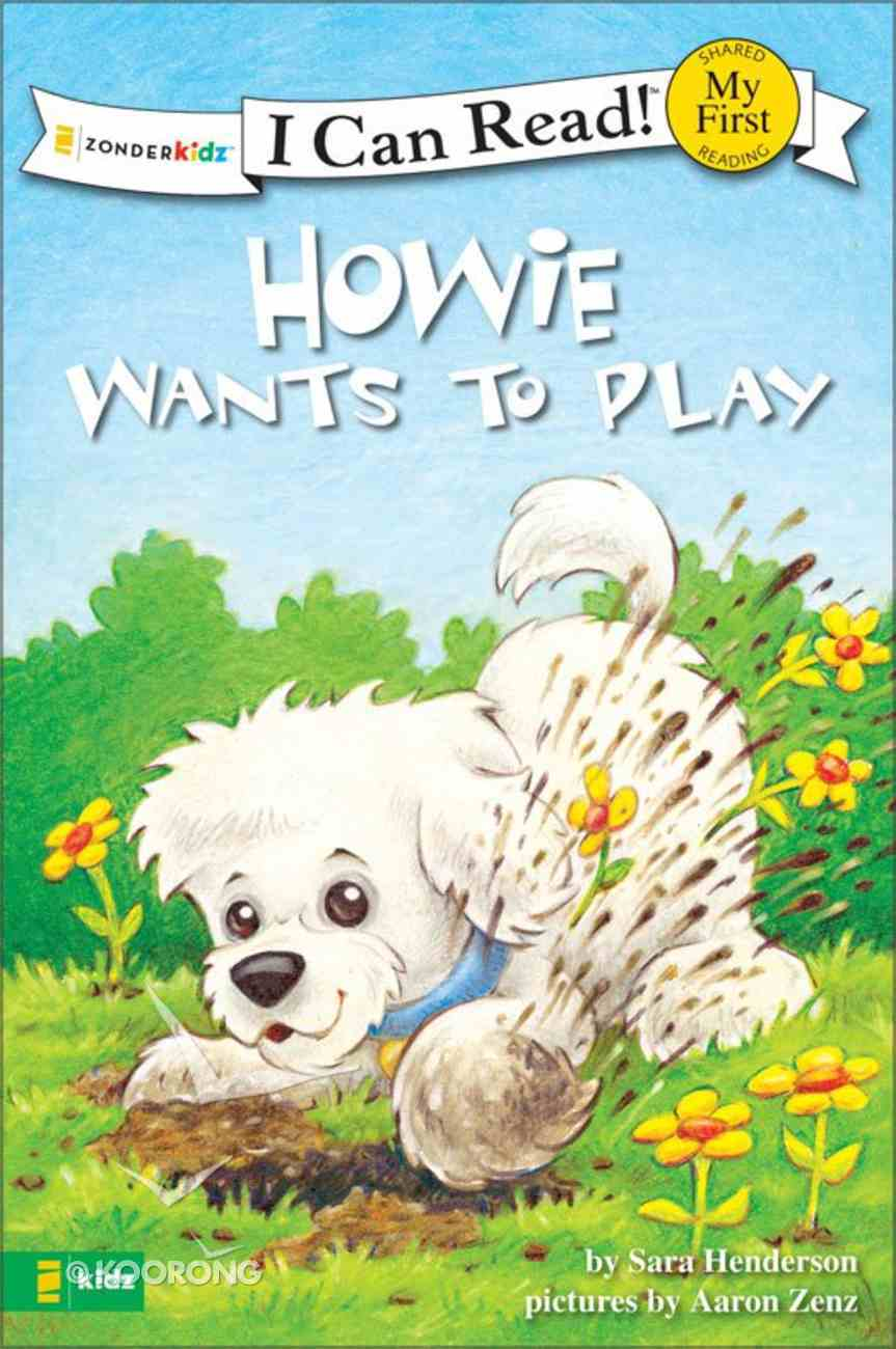Howie Wants to Play! (My First I Can Read! Series) eBook