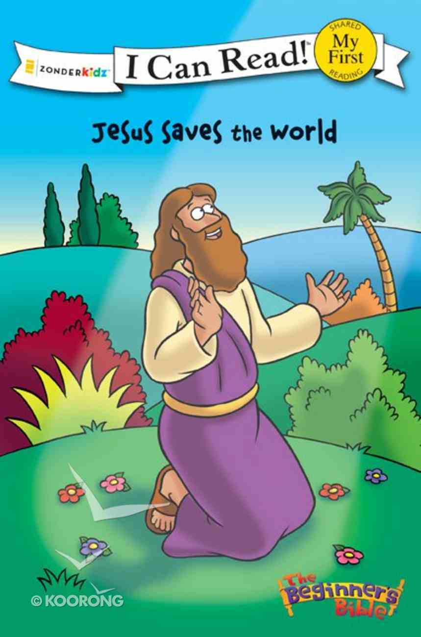 Jesus Saves the World (My First I Can Read/beginners Bible Series) eBook