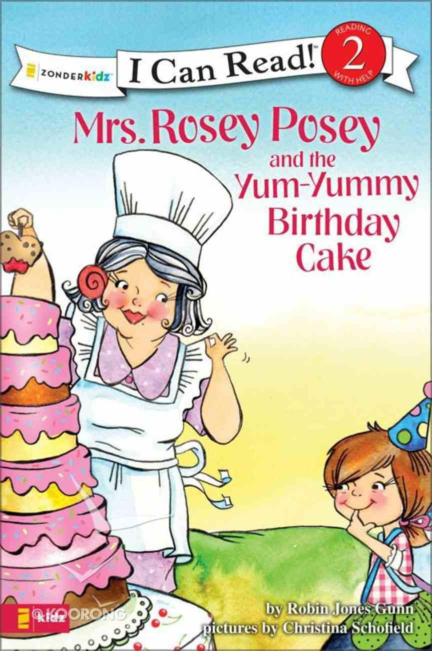 Mrs Rosey Posey and the Yum-Yummy Birthday Cake (I Can Read!2/mrs Rosey Posey Series) eBook