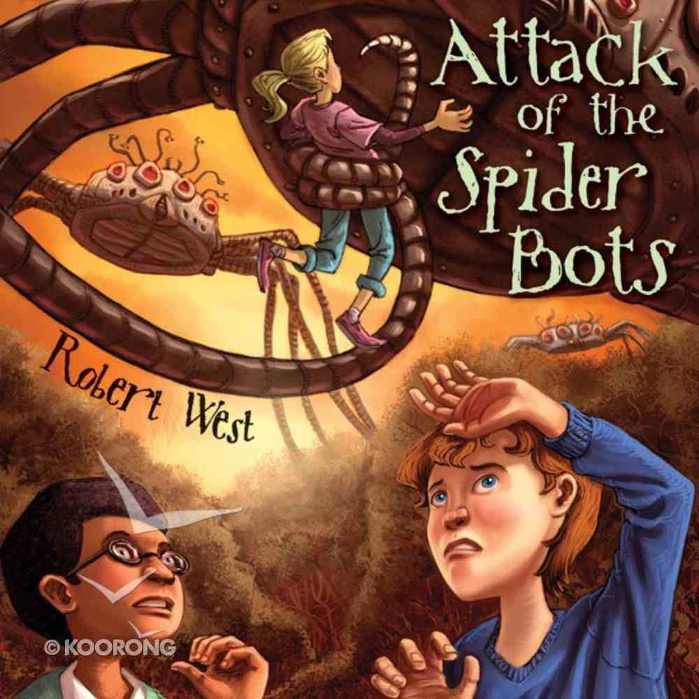 Attack of the Spider Bots (#02 in The Star-fighters Of Murphy Street Series) eAudio Book