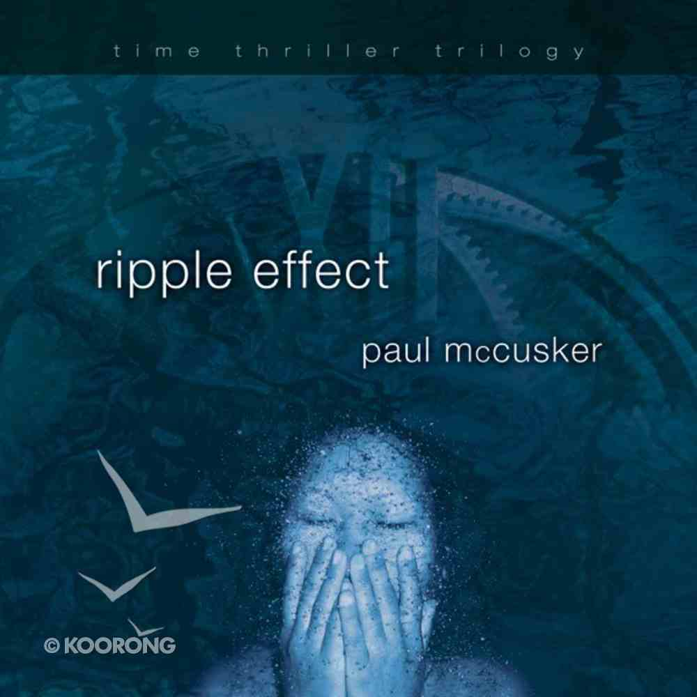 Ripple Effect (#01 in Time Thriller Trilogy Series) eAudio Book