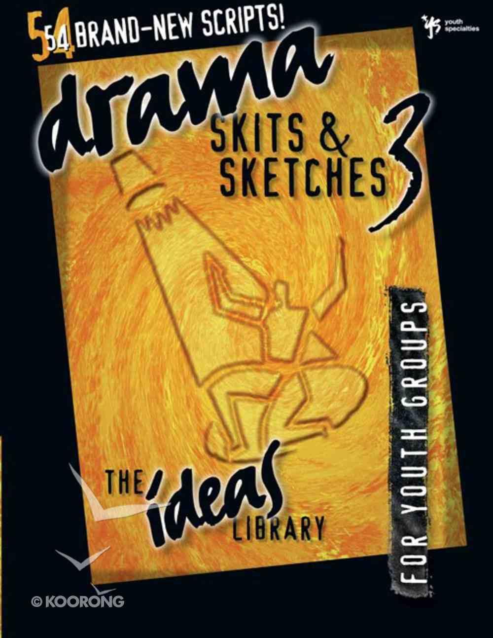 Ideas Library: Drama, Skits & Sketches 3 eBook