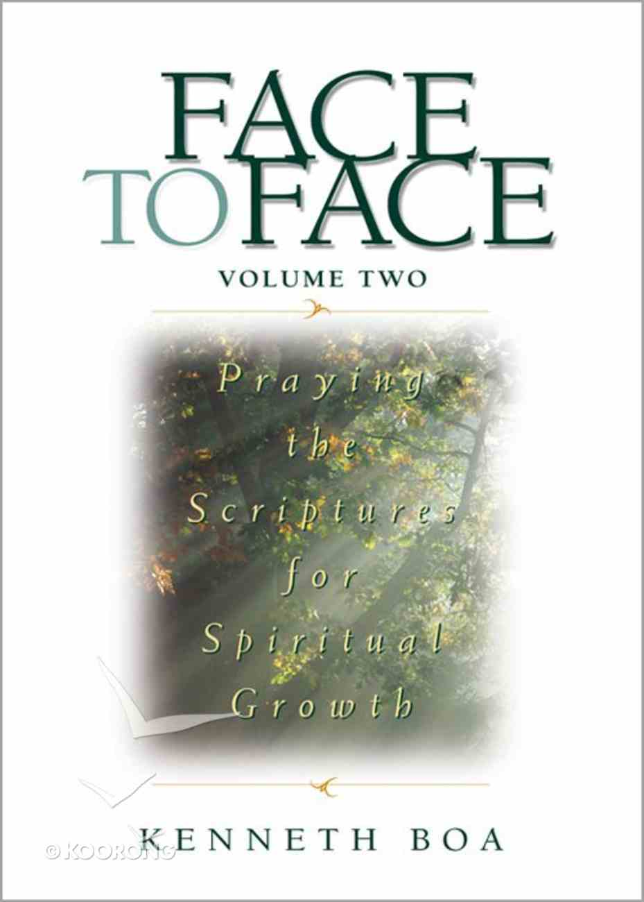 Praying Scriptures For Spiritual Growth (Volume 2) (#2 in Face To Face Series) eBook