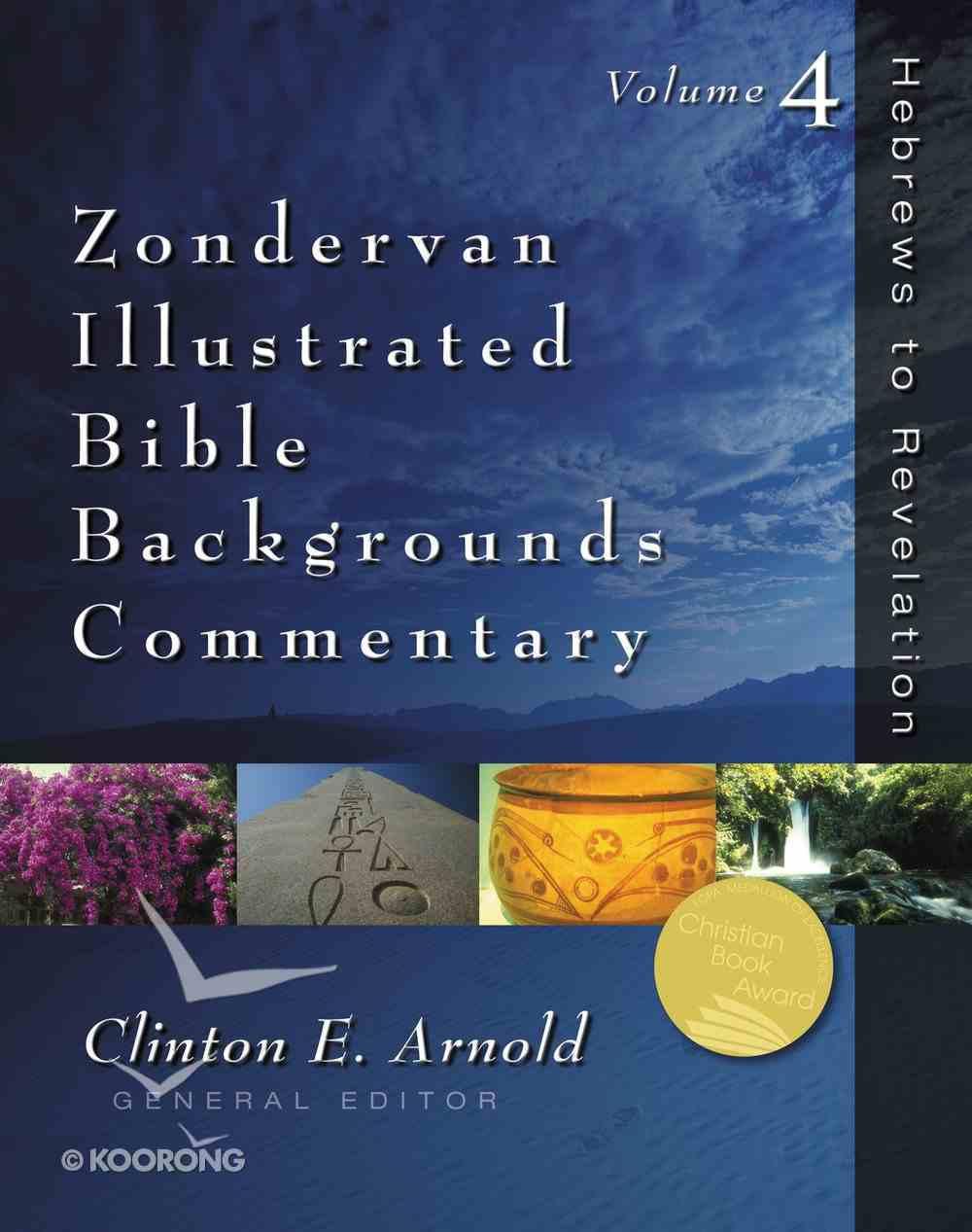 Hebrews-Revelation (Volume 4) (Zondervan Illustrated Bible Backgrounds Commentary Series) eBook