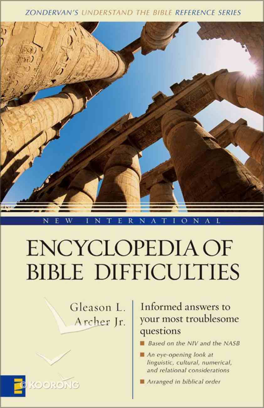 New International Encyclopedia of Bible Difficulties (Zondervan's Understand The Bible Reference Series) eBook