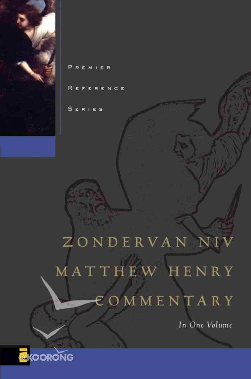 Matthew Henry's Commentary on the Whole Bible (Zondervan Classic Reference Series) eBook