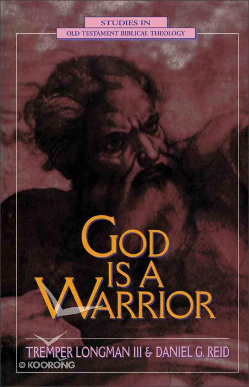 God is a Warrior (Studies In Old Testament Biblical Theology Series) eBook
