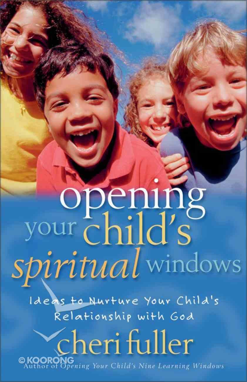 Opening Your Child's Spiritual Windows eBook