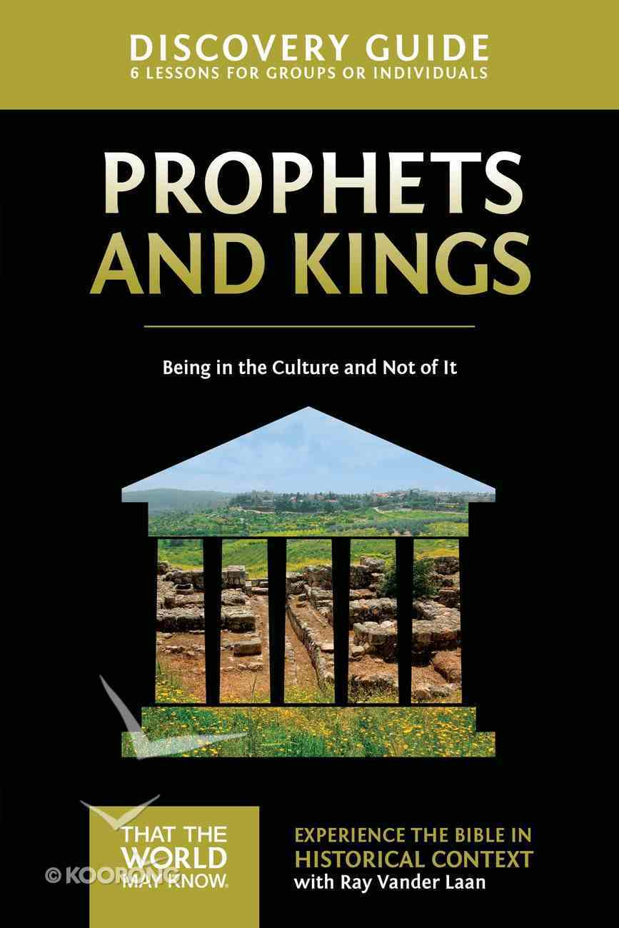 Prophets and Kings (Discovery Guide) (#02 in That The World May Know Series) eBook