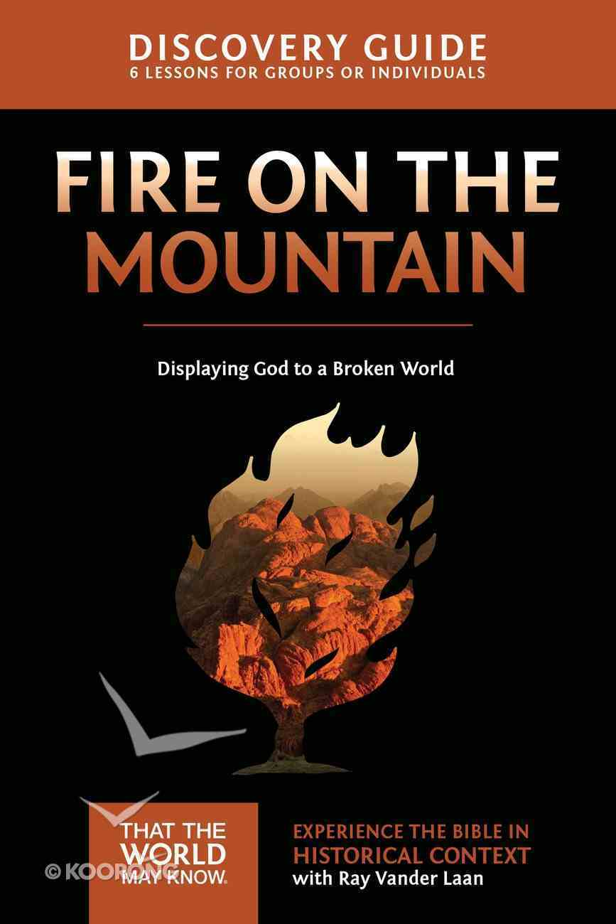 Fire on the Mountain (Discovery Guide) (#09 in That The World May Know Series) eBook