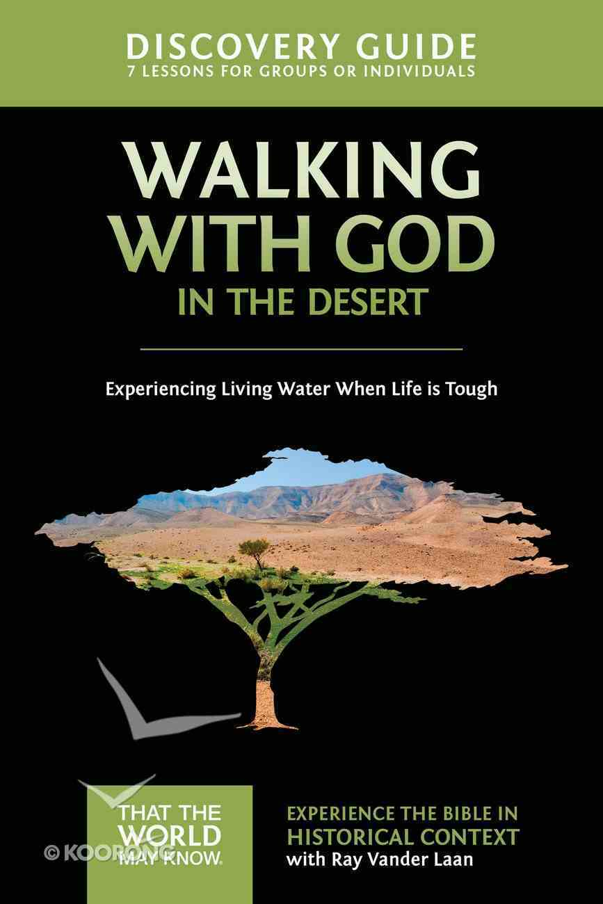 Walking With God in the Desert (Discovery Guide) (#12 in That The World May Know Series) eBook