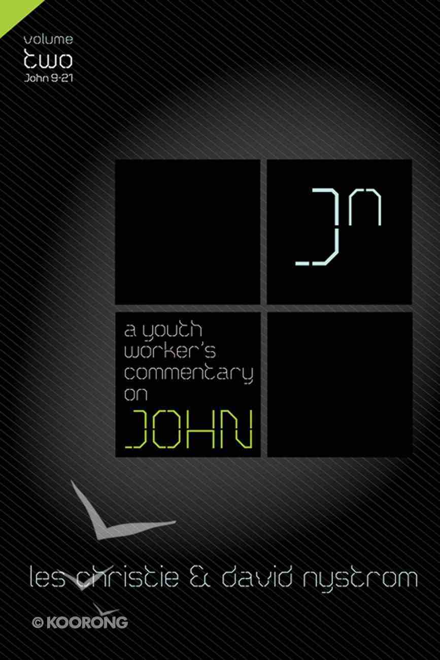 A Youth Workers Commentary on John (Volume 2) (Youth Worker's Commentary Series) eBook