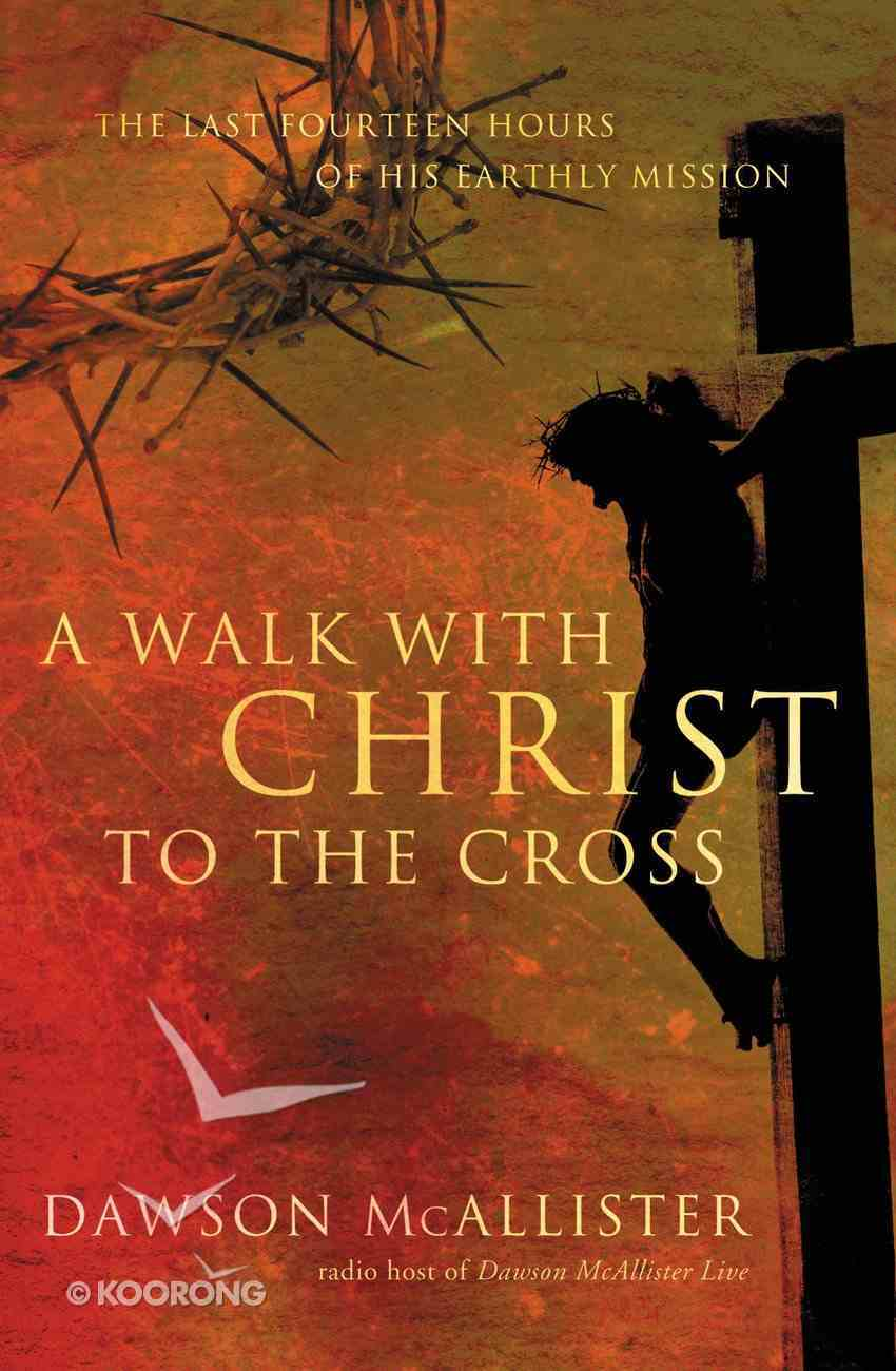 A Walk With Christ to the Cross eBook