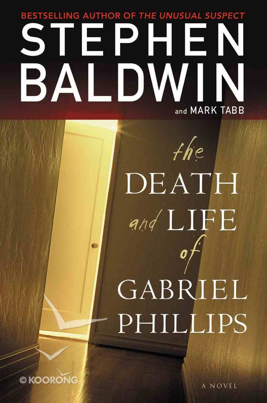 The Death and Life of Gabriel Phillips eBook