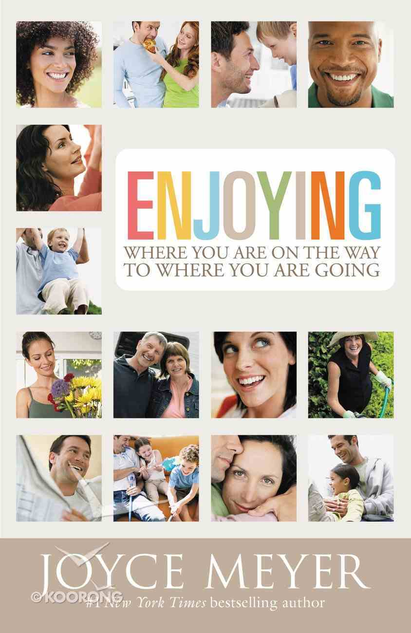 Enjoying Where You Are on the Way to Where You Are Going eBook
