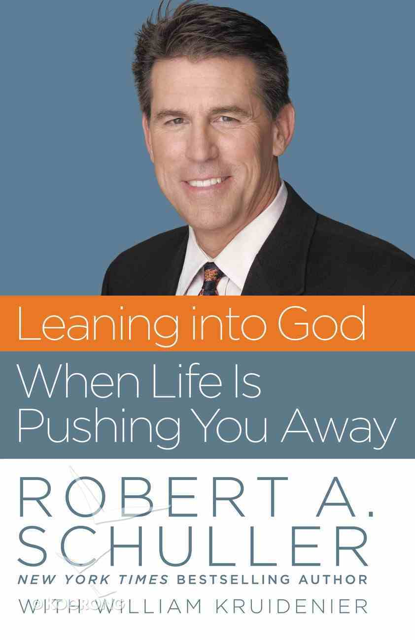 Leaning Into God When Life is Pushing You Away eBook