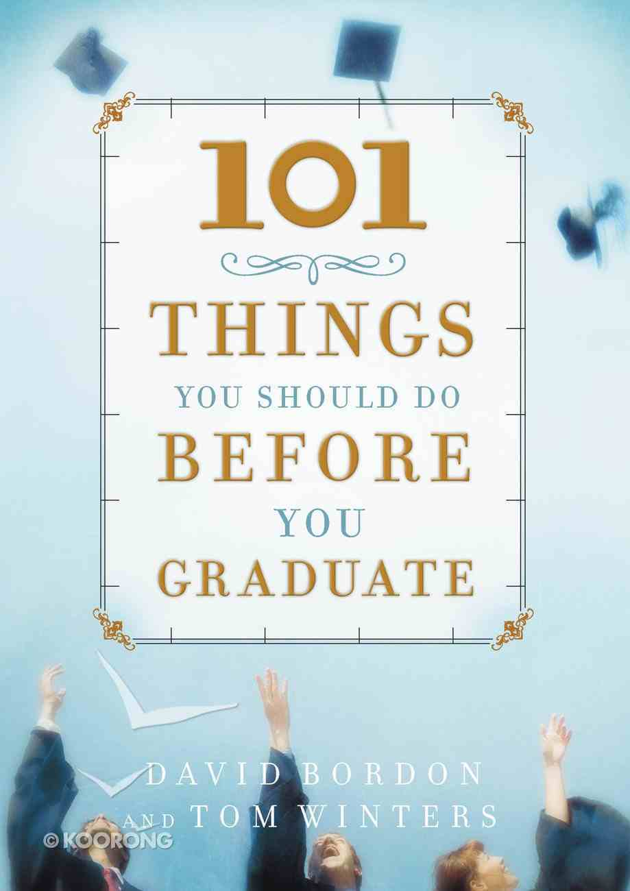 101 Things You Should Do Before You Graduate eBook