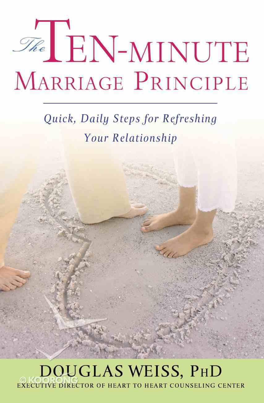 The Ten-Minute Marriage Principle eBook