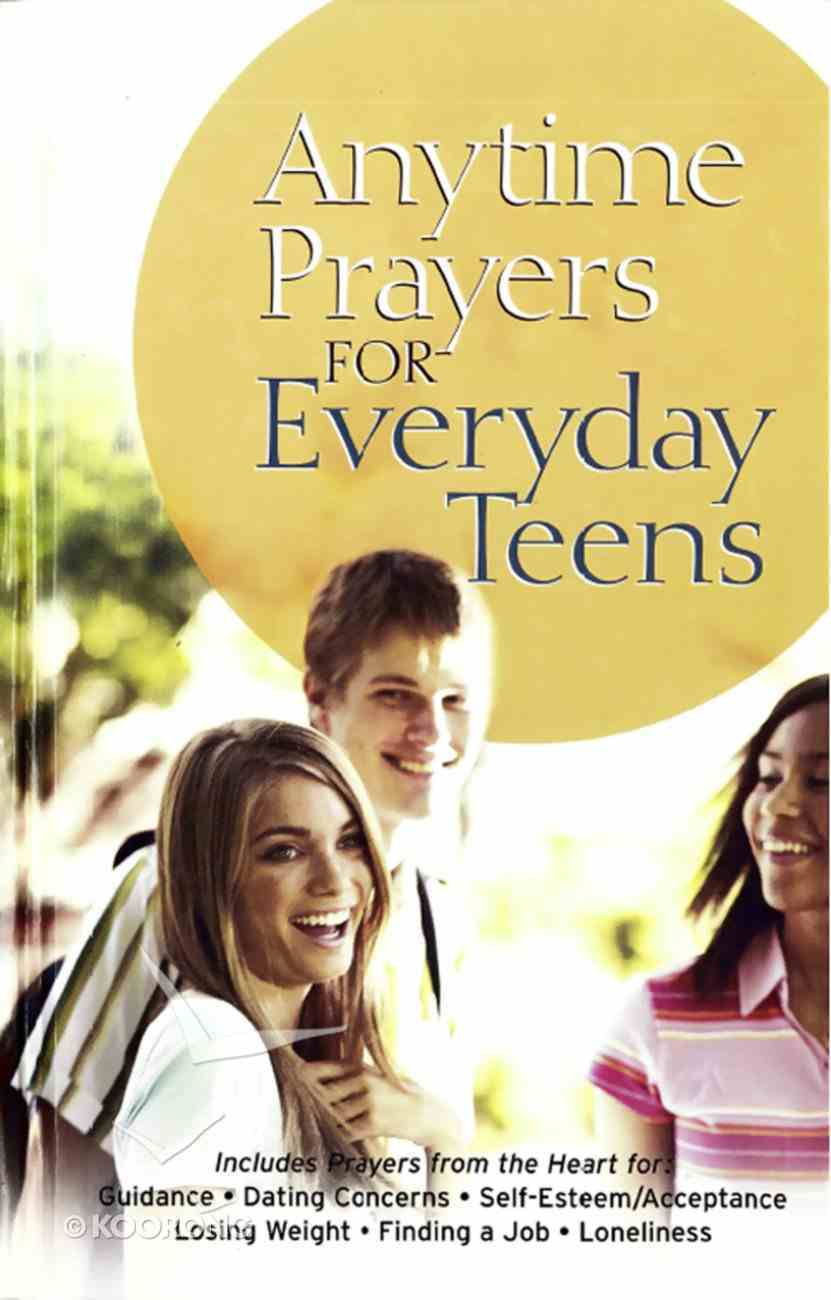 Anytime Prayers For Everyday Teens eBook