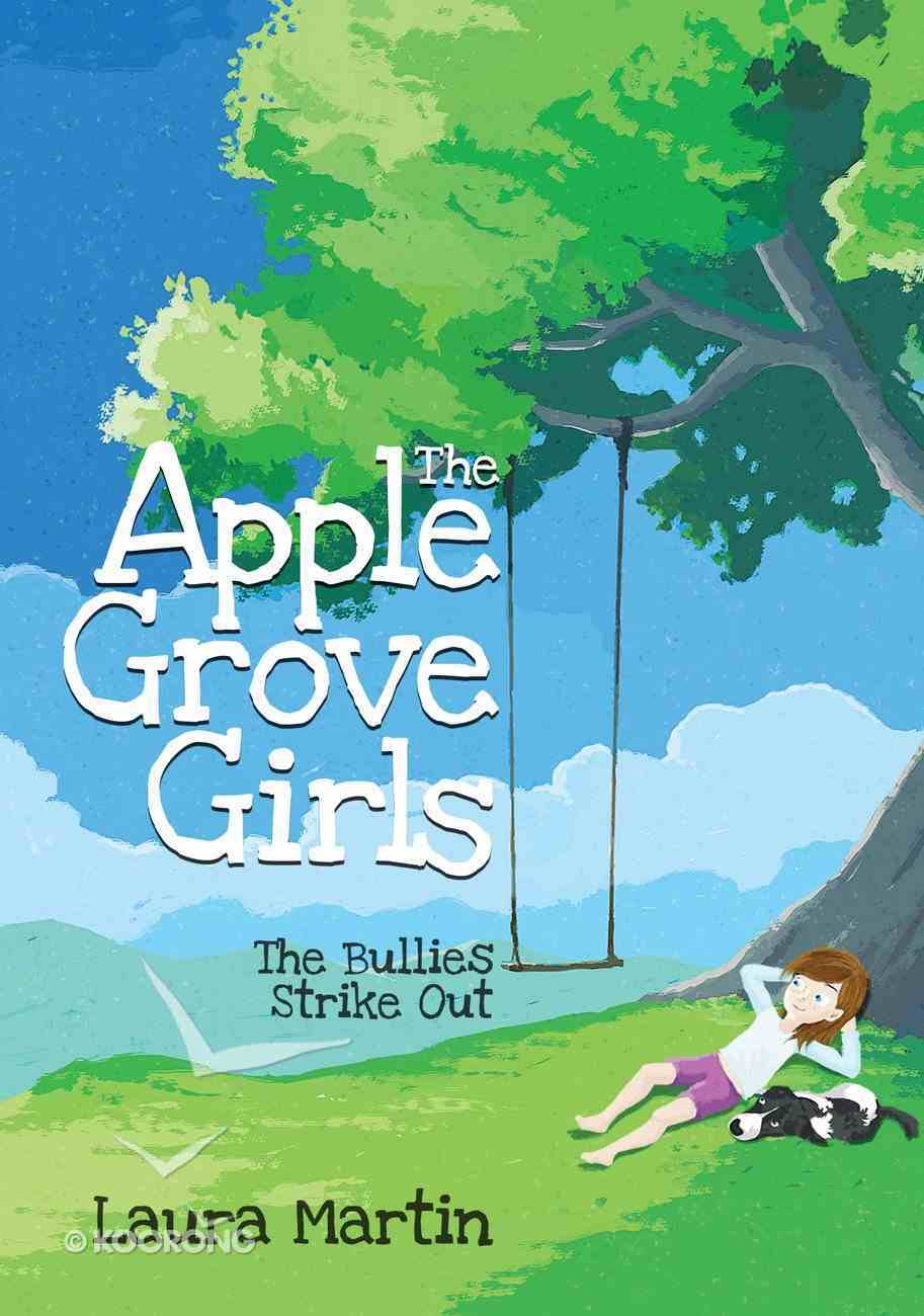 Apple Grove Girls: The the Bullies Strike Out eBook