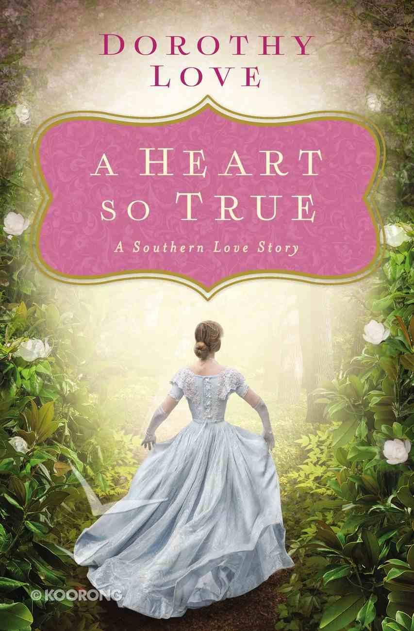 A Heart So True: A Southern Love Story eBook
