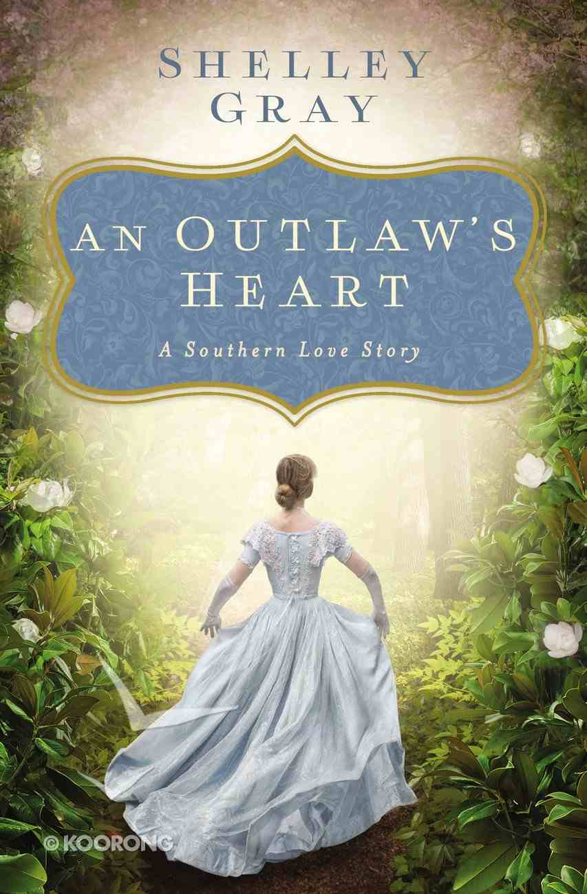 An Outlaw's Heart: A Southern Love Story eBook