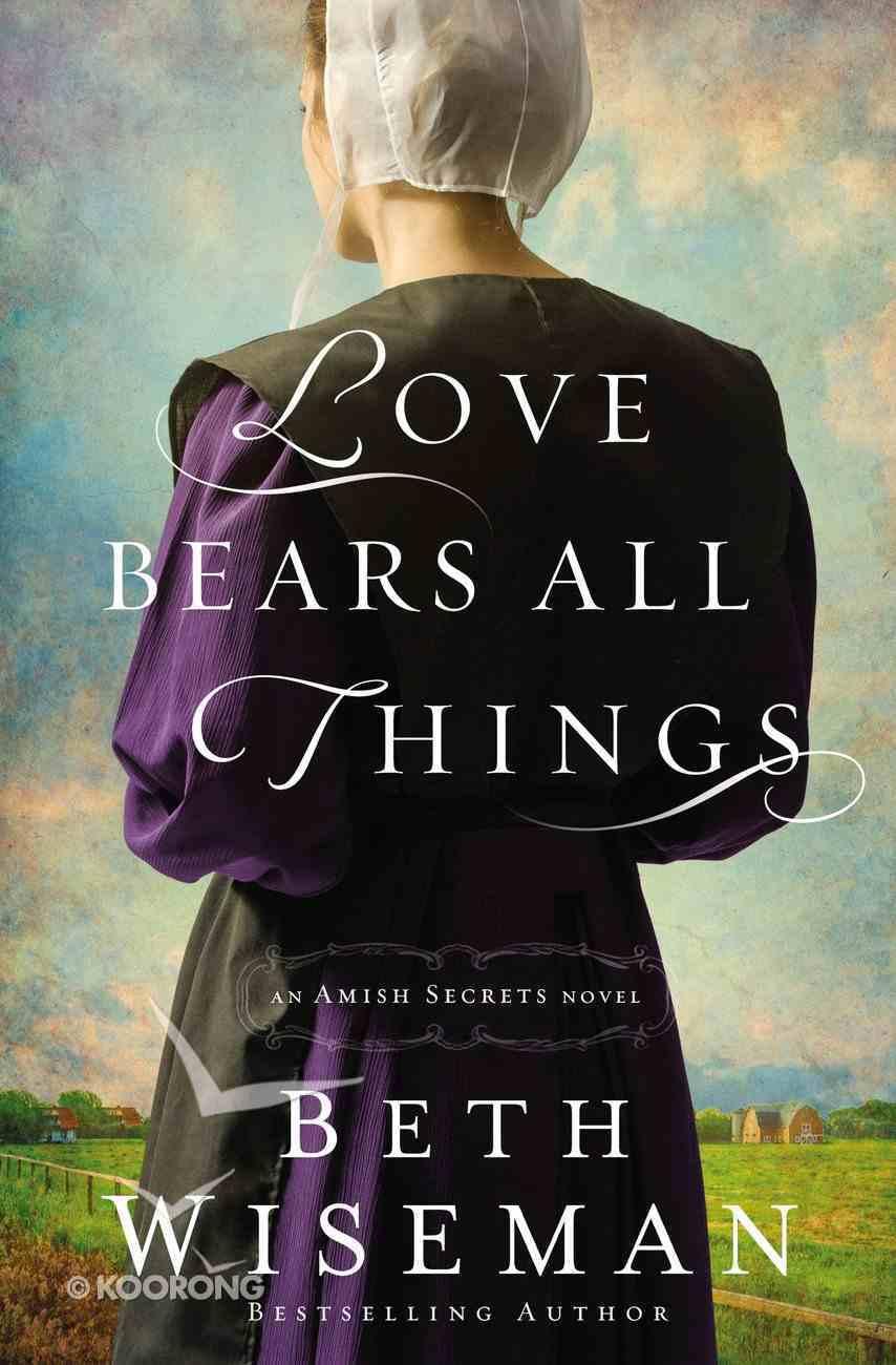 Love Bears All Things (#02 in Amish Secrets Novel Series) eBook