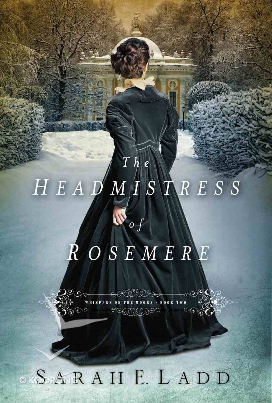 The Headmistress of Rosemere (#02 in Whispers On The Moors Series) eAudio Book