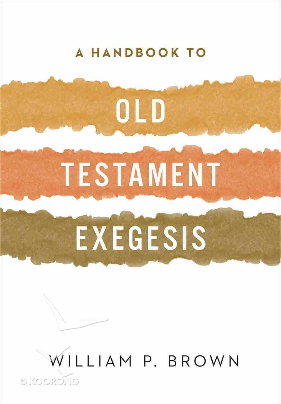 A Handbook to Old Testament Exegesis Paperback