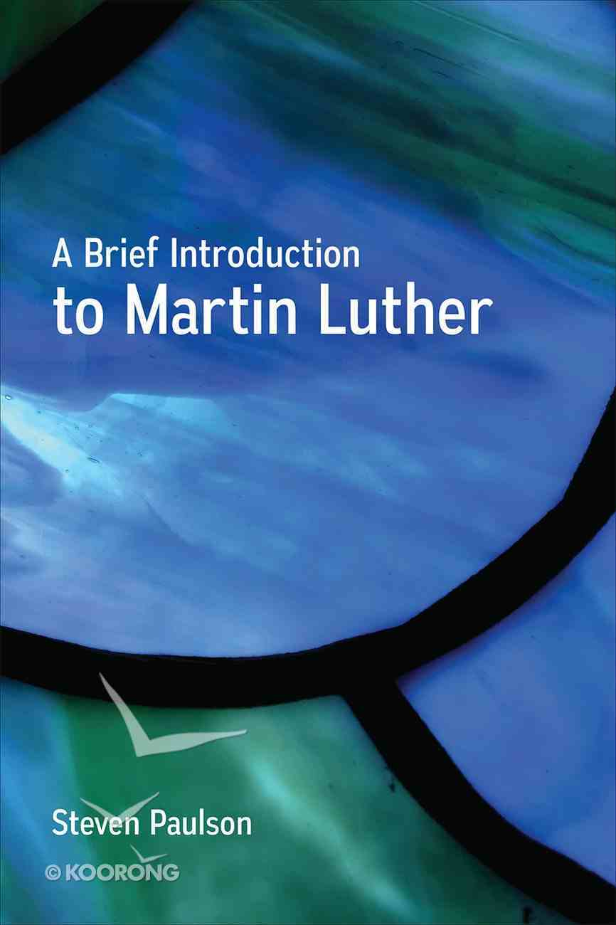 A Brief Introduction to Martin Luther Paperback