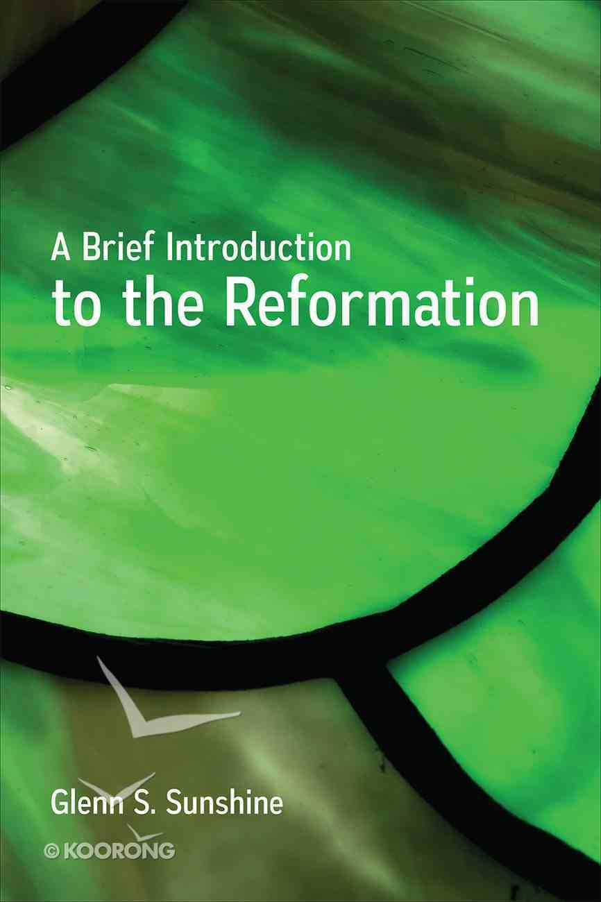 A Brief Introduction to the Reformation Paperback