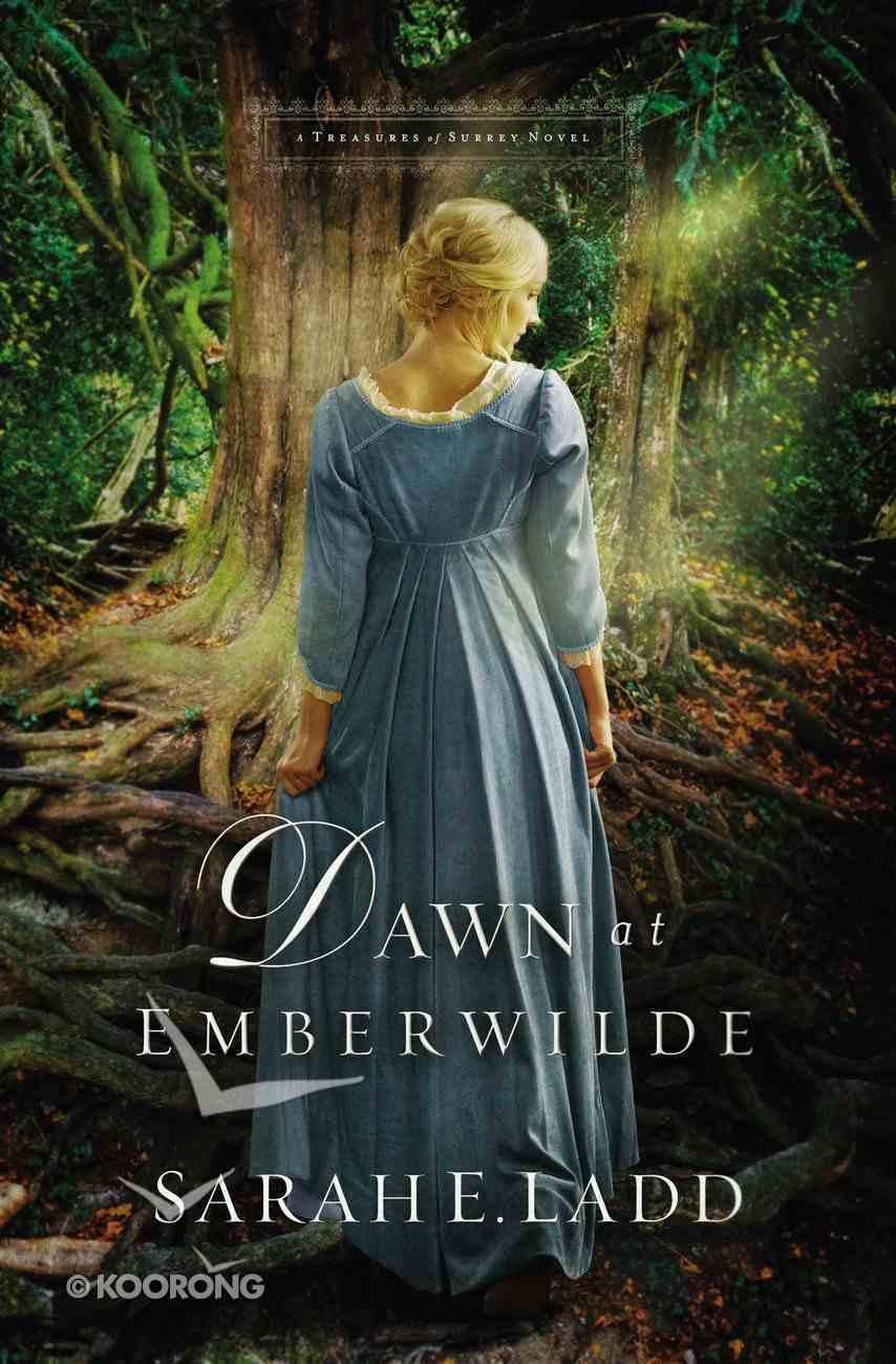 Dawn At Emberwilde (#02 in Treasures Of Surrey Novel Series) eBook