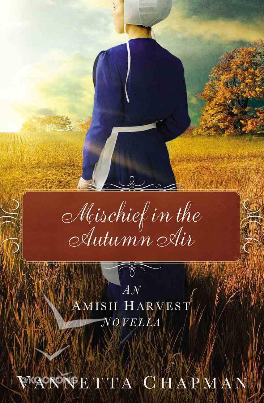 Mischief in the Autumn Air (Amish Harvest Novella Series) eBook