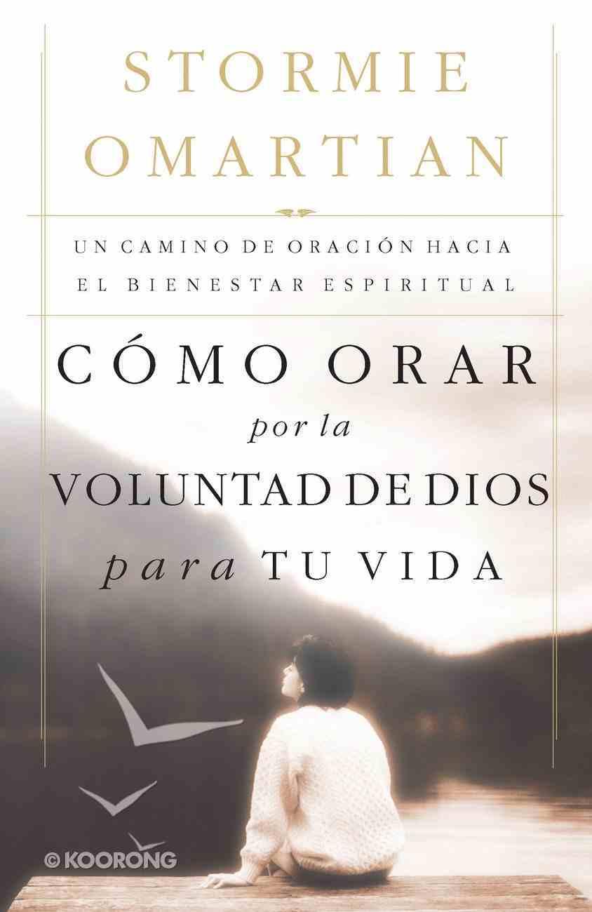 Cmo Orar Por La Voluntad De Dios Para Tu Vida eBook