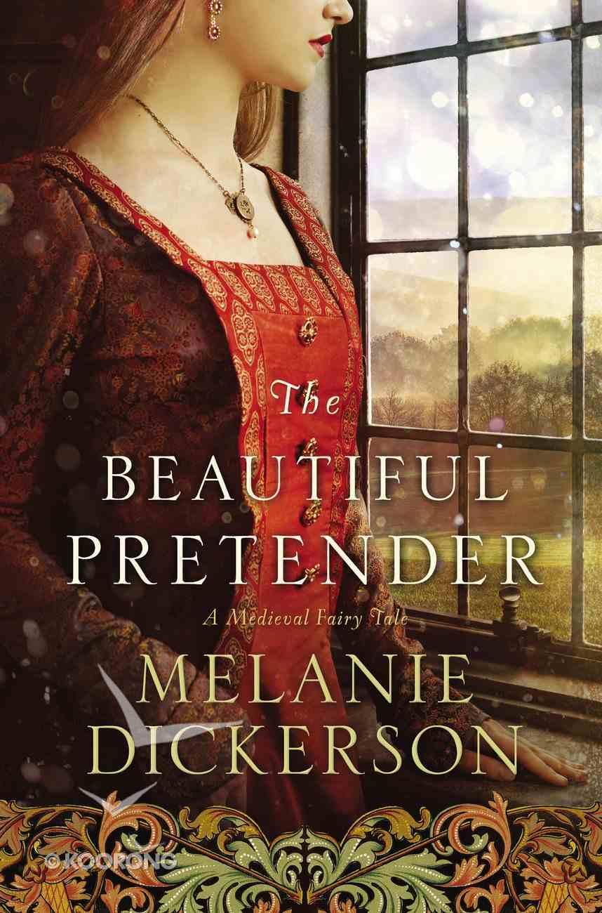 The Beautiful Pretender (#02 in Thornbeck - Medieval Fairy Tale Series) eBook