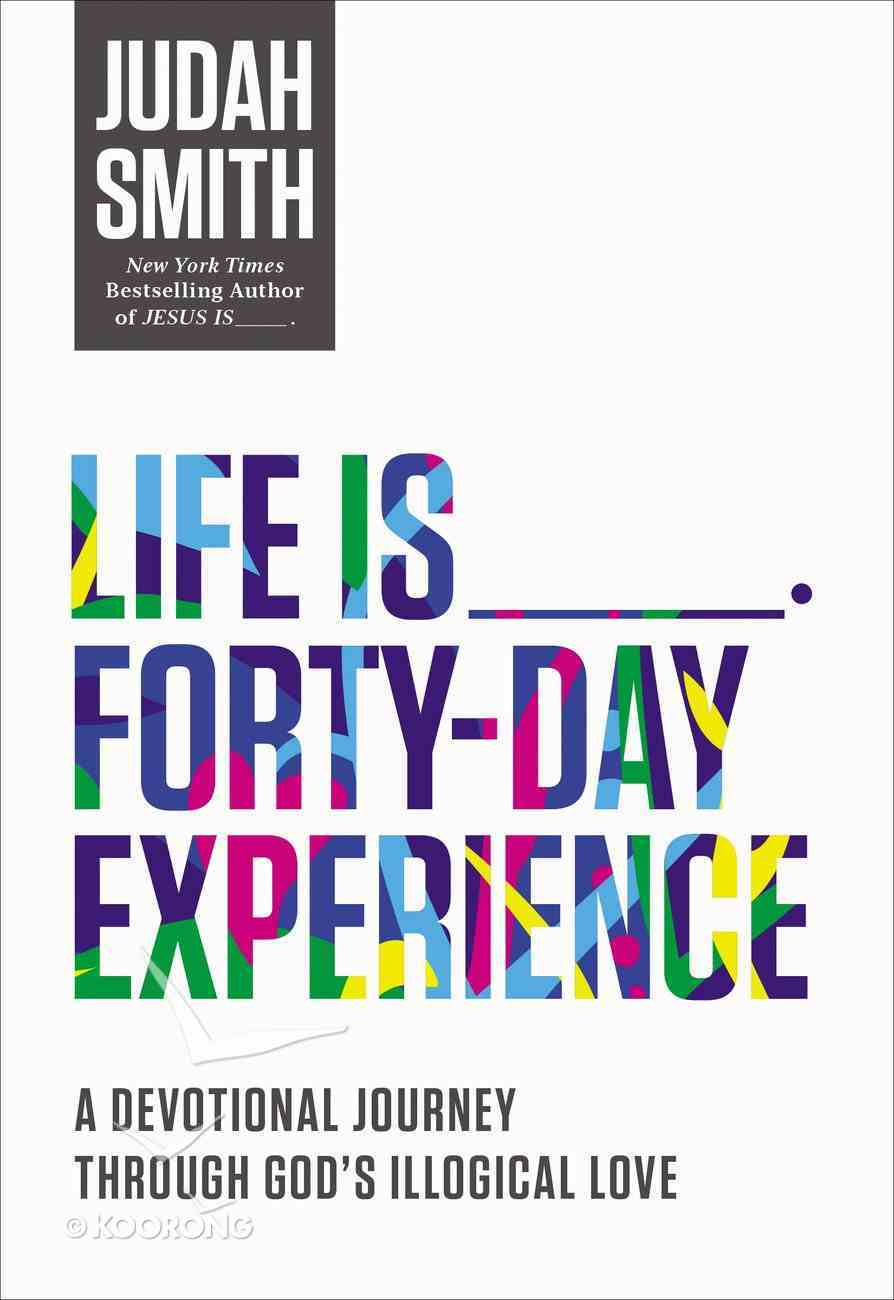 Life is _____ Forty-Day Experience eBook