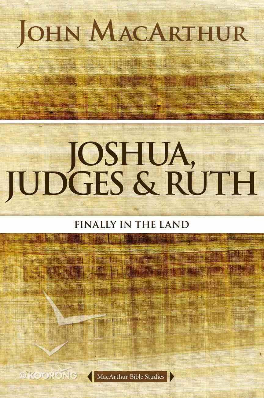 Joshua, Judges, and Ruth (Macarthur Bible Study Series) eBook