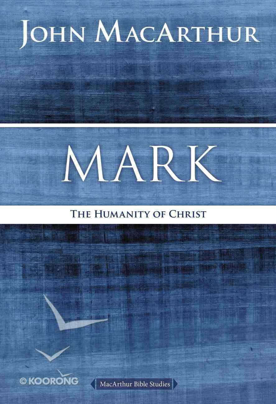 Mark (Macarthur Bible Study Series) eBook