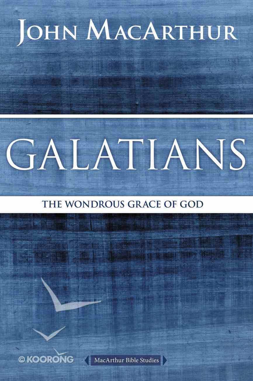 Galatians (Macarthur Bible Study Series) eBook