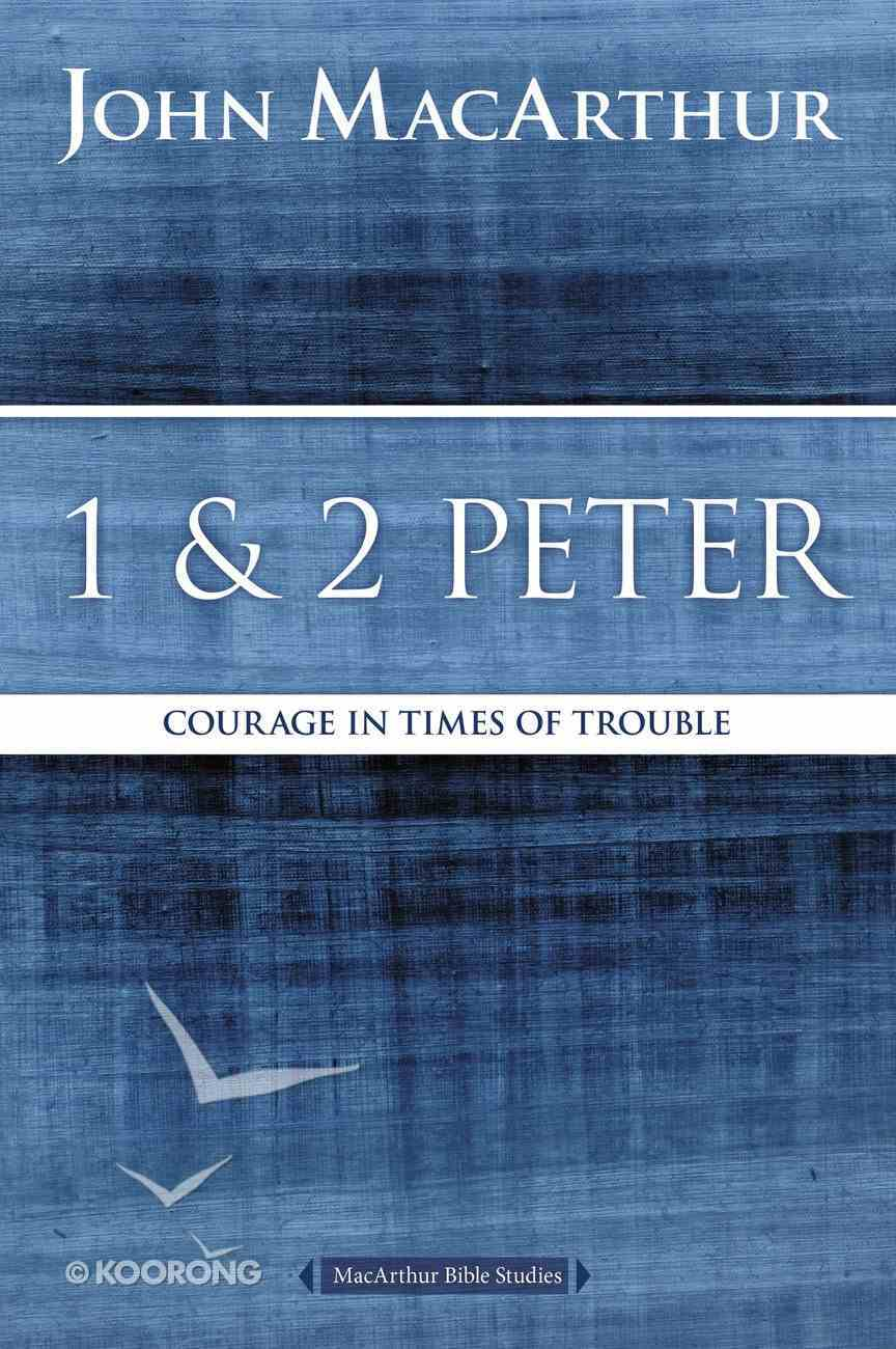 1 and 2 Peter (Macarthur Bible Study Series) eBook
