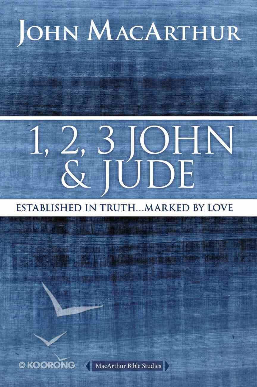 1, 2, 3 John and Jude (Macarthur Bible Study Series) eBook