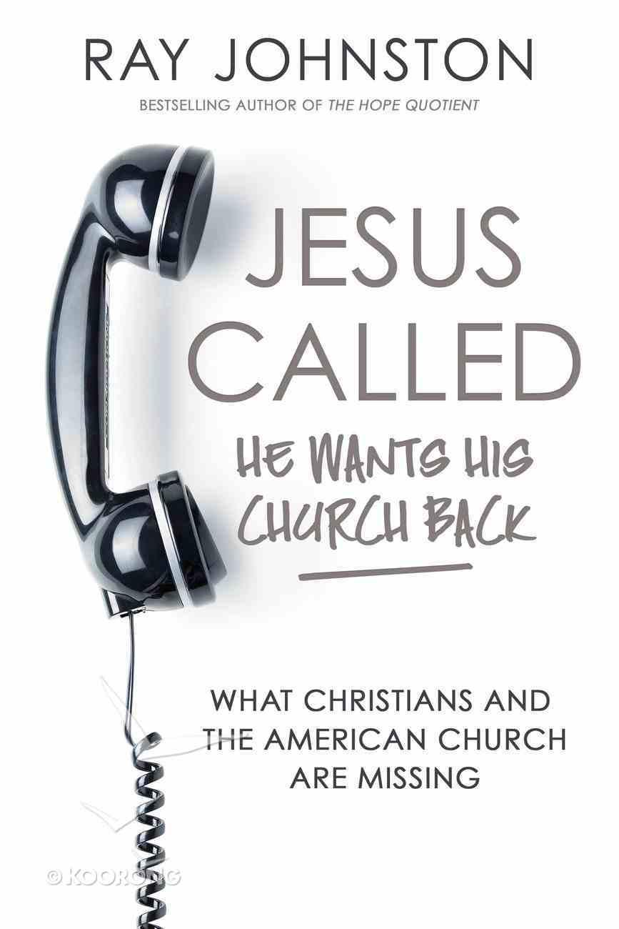 Jesus Called - He Wants His Church Back eBook