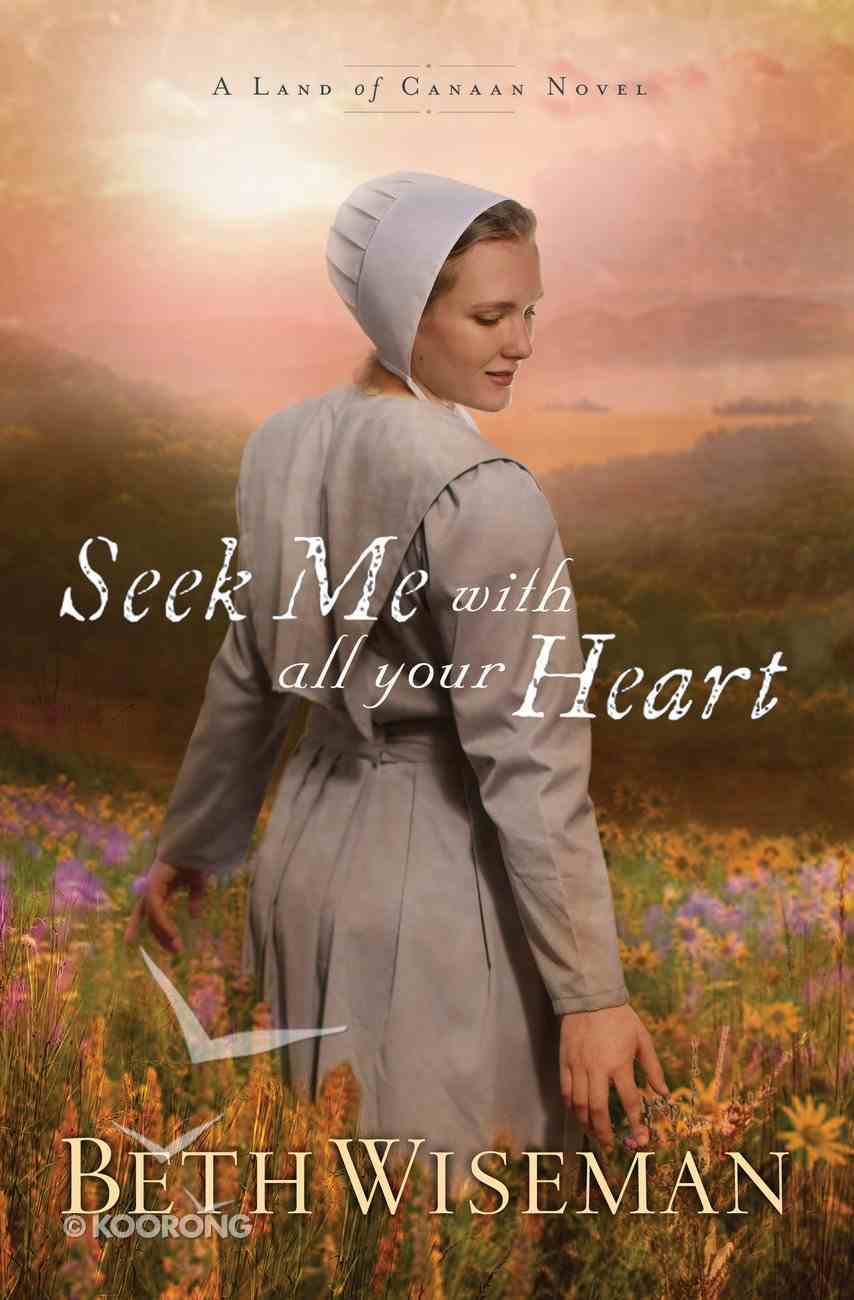 Seek Me With All Your Heart (#01 in Land Of Canaan Series) Mass Market