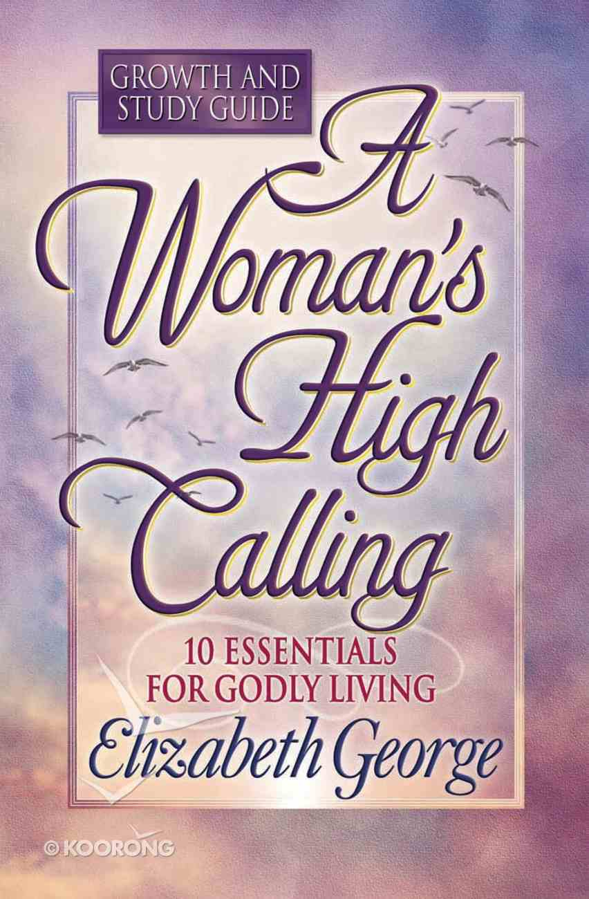 A Woman's High Calling (Study Guide) eBook