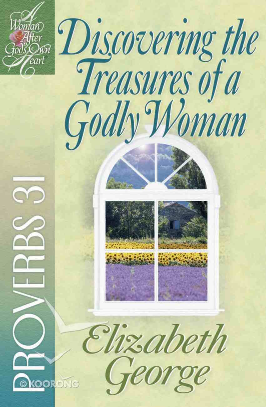 Discovering the Treasures of a Godly Woman (Woman After God's Own Heart Study Series) eBook