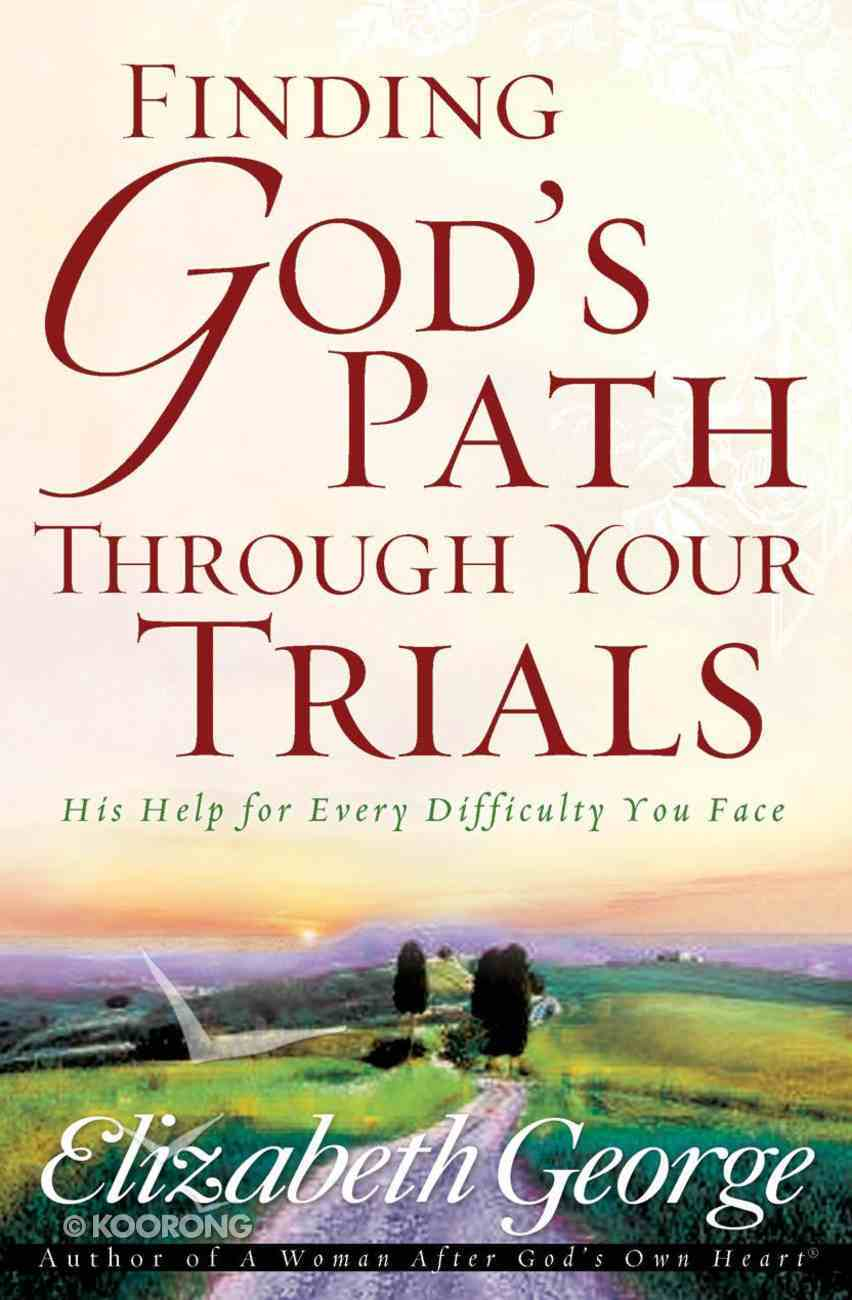 Finding God's Path Through Your Trials eBook