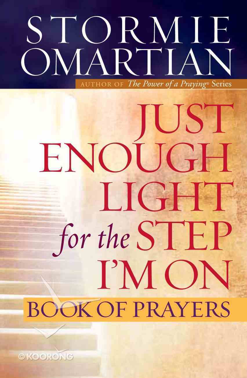 Just Enough Light For the Step I'm on (Book Of Prayers Series) eBook