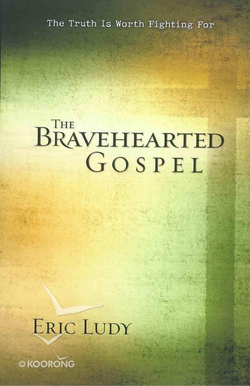 The Bravehearted Gospel eBook