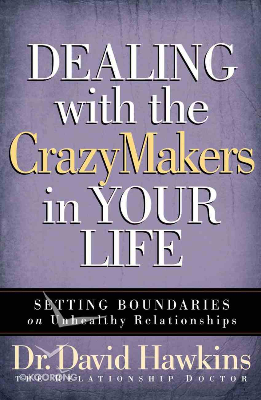 Dealing With the Crazy Makers in Your Life eBook