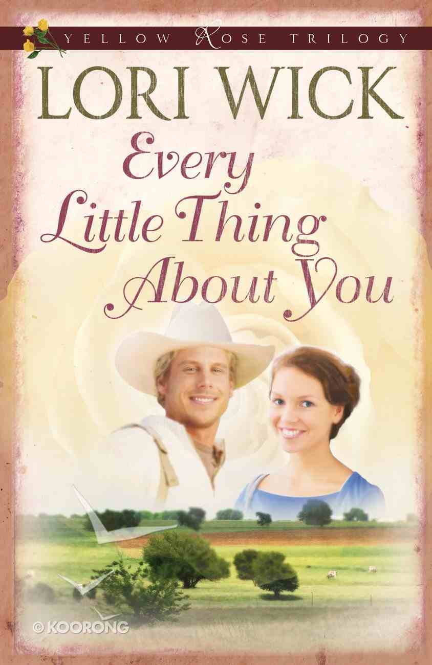 Every Little Thing About You (#01 in Yellow Rose Trilogy Series) eBook